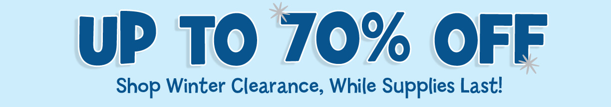 Get up to 70% OFF including all Winter Clearance, while supplies last!