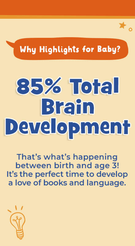 85% of babies' brain development happens between birth and age 3 – it's the perfect time to develop a love of reading.