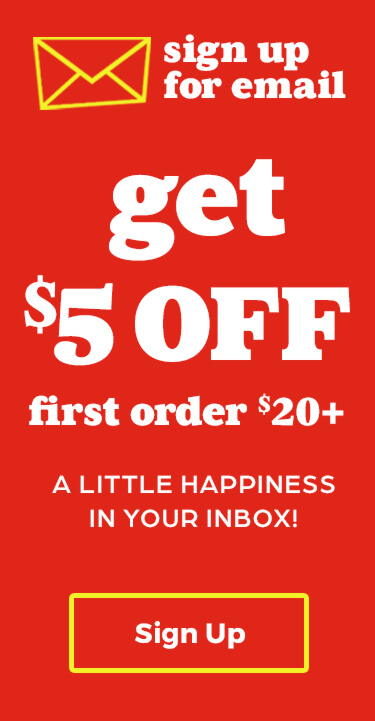 Sign up for email and get $5 off your first order of $20 or more.