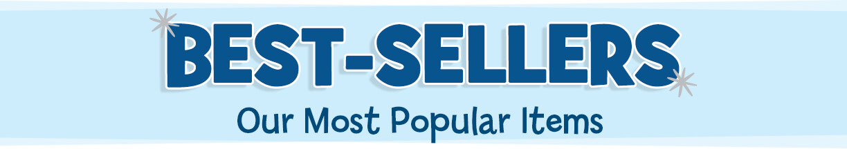 Find our most popular items on our Best-Sellers page!
