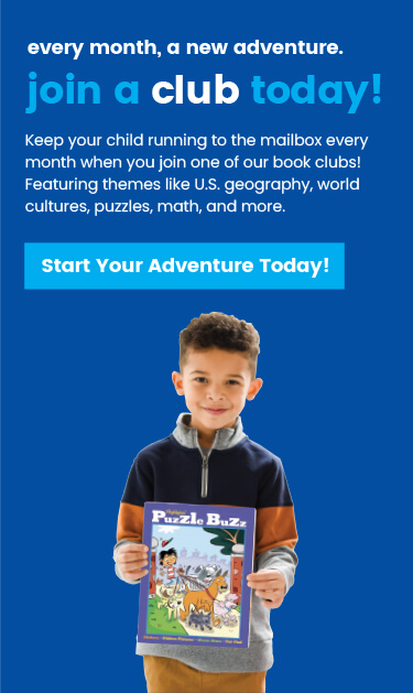 Our Kids Book Clubs feature themes like U.S. geography, world cultures, puzzles, math and more. Every shipment is a new adventure, so try one today!