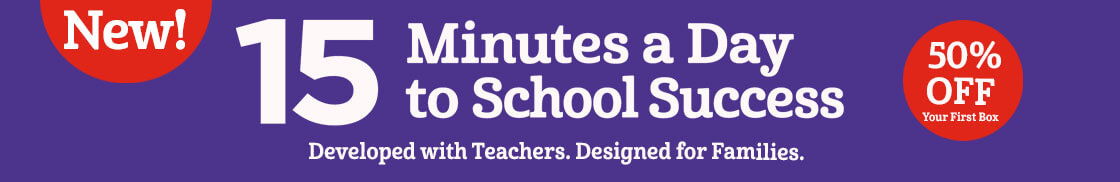 15 Minutes to School Success subscription box was developed with teachers and designed for families – get 50% OFF your first box!