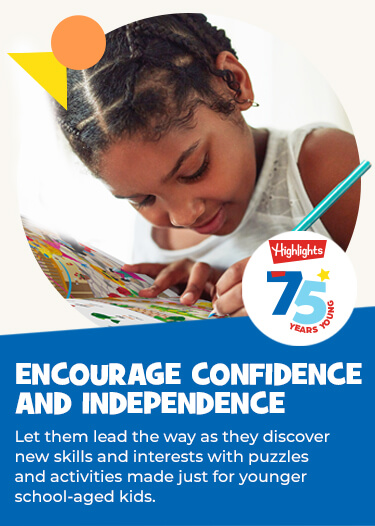 Encourage confidence and independence with puzzles and activities made just for younger school-age kids. They'll love leading the way as they discover new skills and interests!