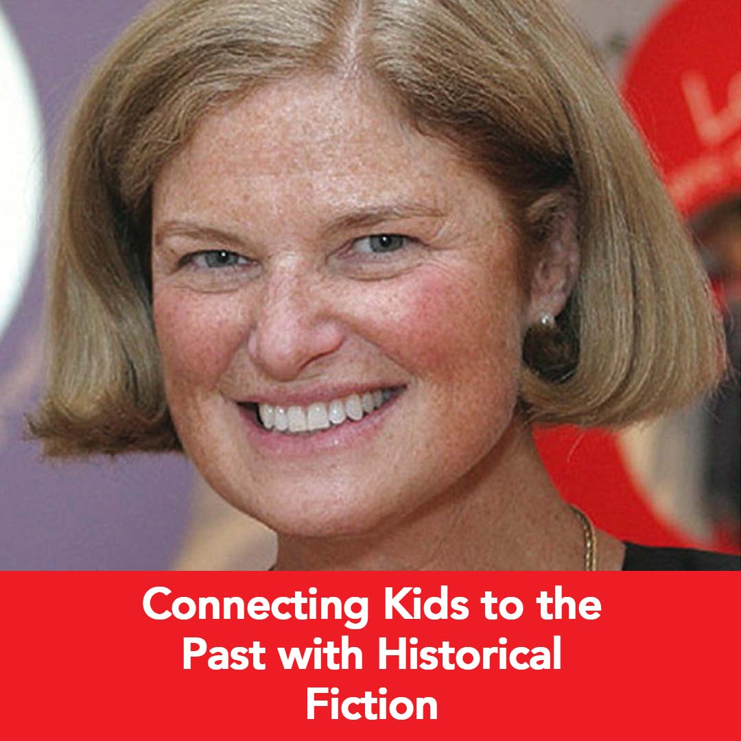 Podcast: Connecting Kids to the Past with Historical Fiction