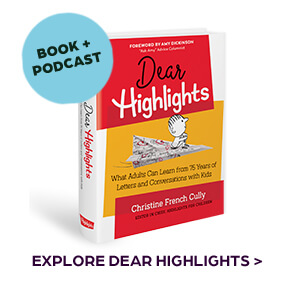Explore Dear Highlights, our new book and podcast for adults.