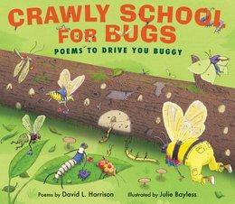 Crawly School for Bugs   National Poetry Month Booklist